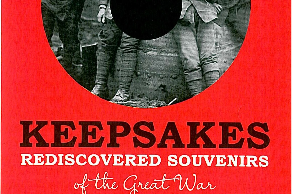 Keepsakes - Rediscovered Souvenirs of the Great War