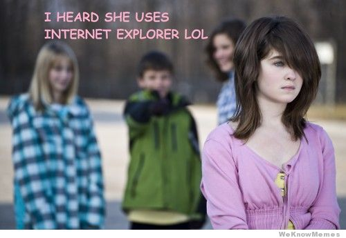 i-heard-she-uses-internet-explorer