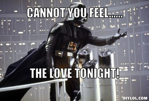 disney-star-wars-meme-generator-cannot-you-feel-the-love-tonight-eb2183